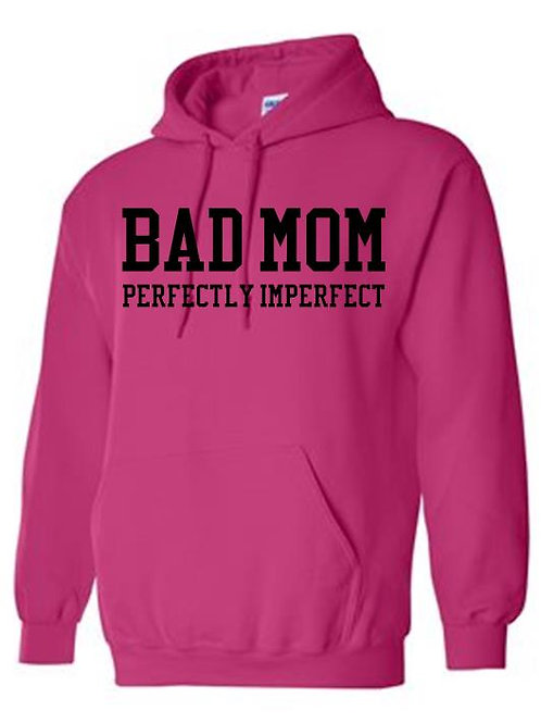 Bad Mom- Perfectly Imperfect