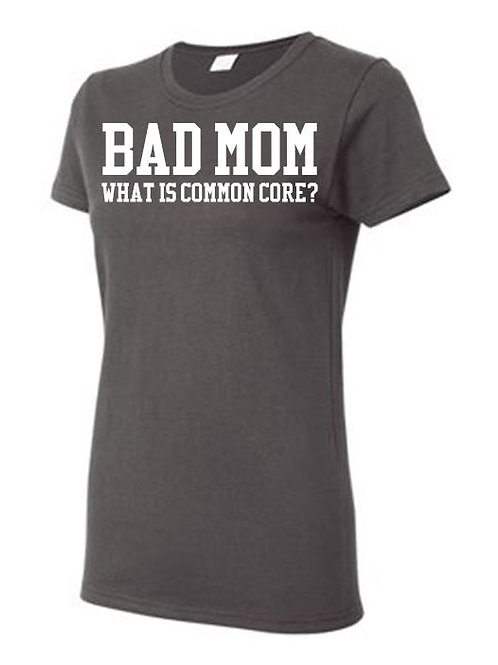 Bad Mom- What is Common Core