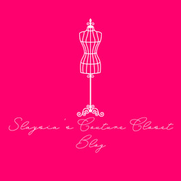 Slaysia's Couture Closet Blog.jpg