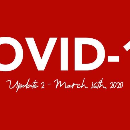 COVID-19 Update 2 - March 16th, 2020