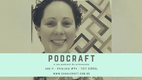PodCraft: #94 - Tati Cidral