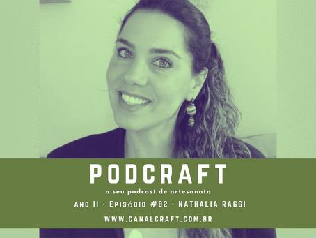 PodCraft: #82 - Nathalia Raggi