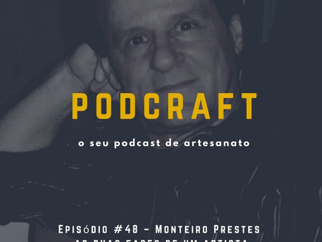 PodCraft: #48 – Monteiro Prestes