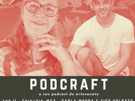 PodCraft: #57 - Carla Moura e Tico Volpato