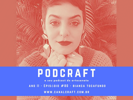 PodCraft: #80 – Bianca Tocafundo