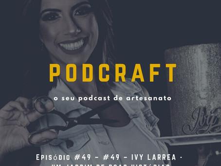 PodCraft: #49 – Ivy Larrea