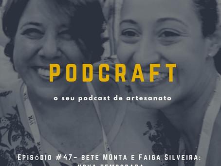 PodCraft: #47 – Bete Monta e Faiga Silveira