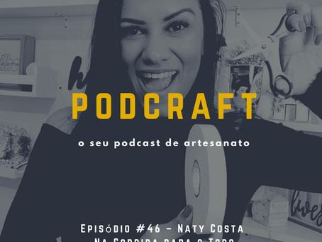 PodCraft: #46 – Naty Costa – Papelando com a Naty