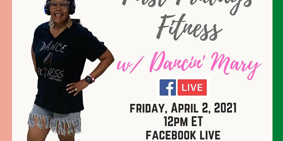 First Fridays Fitness w/Dancin Mary