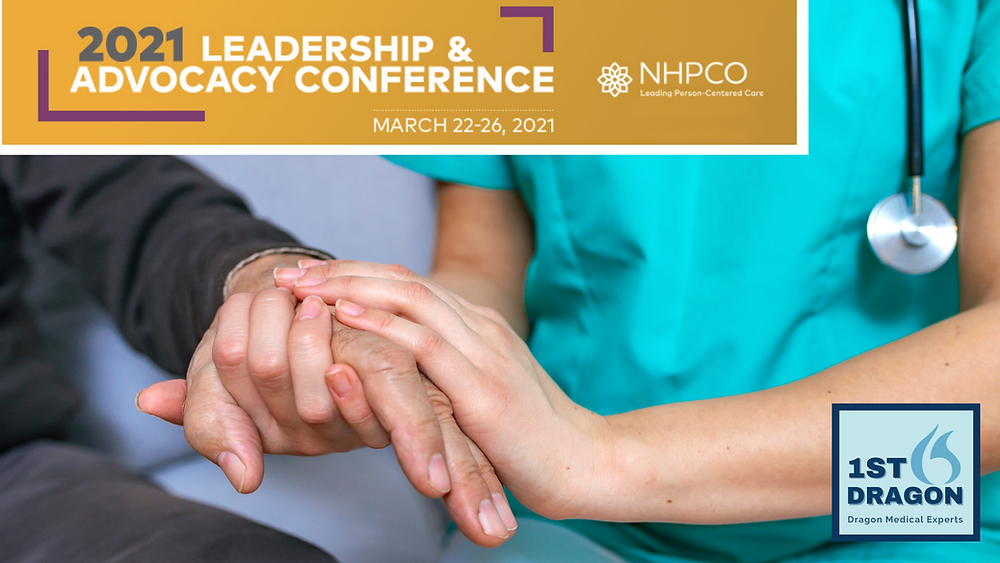 Stop by our virtual 1st-Dragon/CME booth!   Leadership and Advocacy Conference  MARCH 22-26   NHPCO National Hospice and Palliative Care Organization