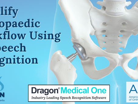 Learn How to Simplify Your Orthopaedic Workflow Using AI-Powered Speech Recognition