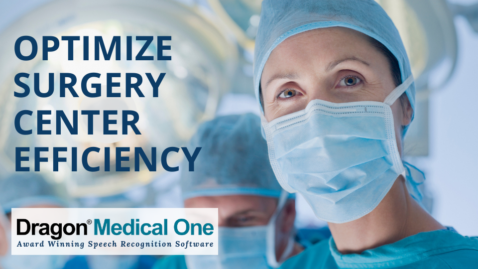 Ambulatory Surgical Centers (ASC) across the country are competing with hospitals and larger surgical organizations for their place in the market. Our goal at 1st-Dragon/CME is to assist physicians and clinicians in finding ways to be more efficient with their documentation using Dragon Medical One