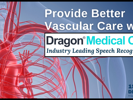 Nuance® Dragon® Medical One Helps Vascular Physicians Improve the Quality of Patient Documentation