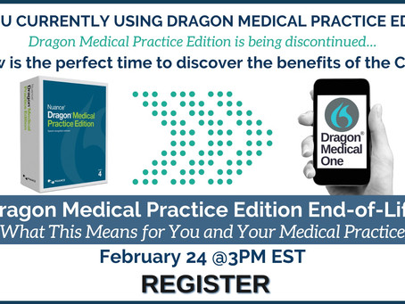 Join Us for Our Upcoming Forum Nuance® Dragon® Medical Practice Edition End-of-Life