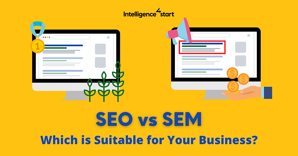 SEO or SEM? Which is suitable to your business strategy?