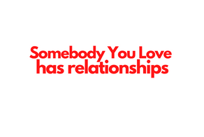 EPISODE 14: Somebody You Love has relationships