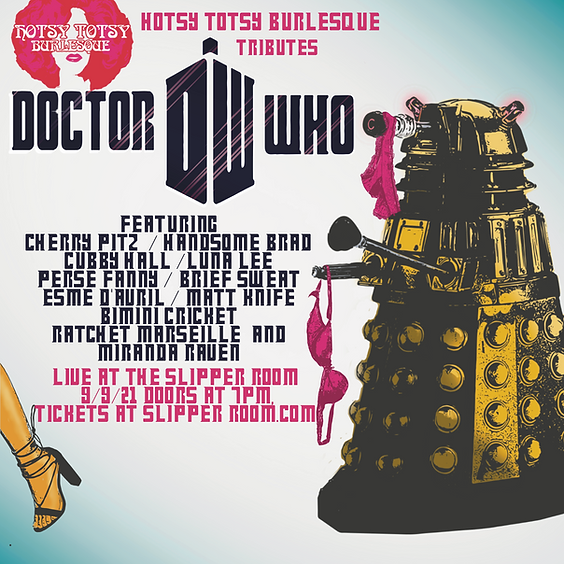 Guest Event: Hotsy-Totsy Burlesque - Doctor Who (Doors 7:00PM)