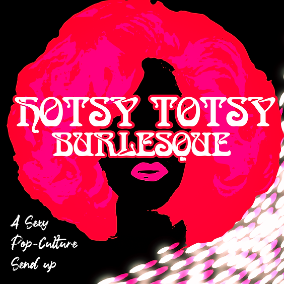 Guest Event: Hotsy-Totsy Burlesque - The Films of Bill Murray (Doors 7PM)