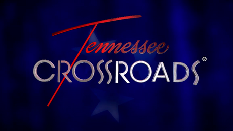 Our Feature on Tennessee Crossroads