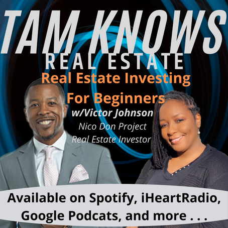 Real Estate Investing for Beginners: Tam Knows Real Estate Podcast