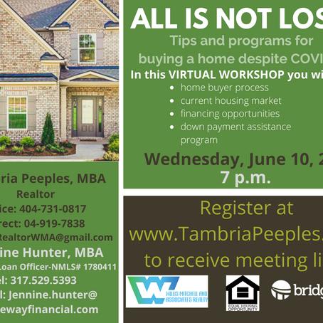 All Is No Lost! - Buy A Home Despite COVID19