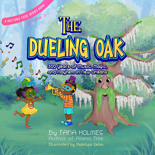The Dueling Oak- 300 Years of Music, Magic, and Mayhem in New Orleans