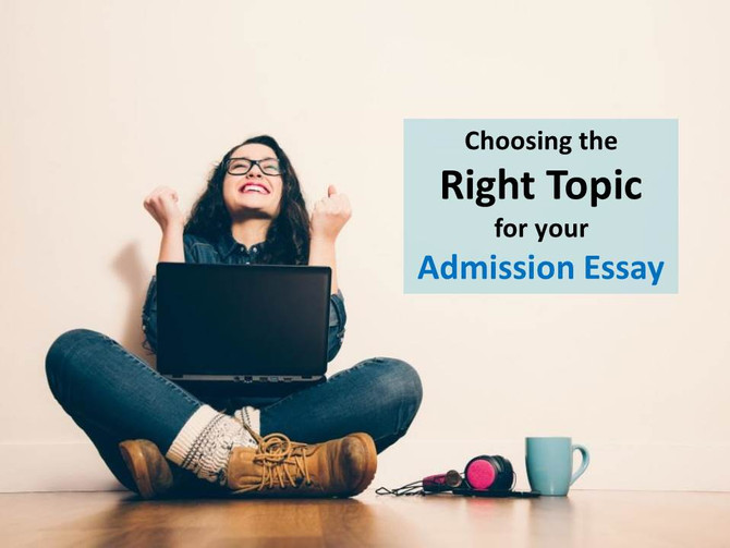 2017 -2018 Admission Essay – What should you write about?