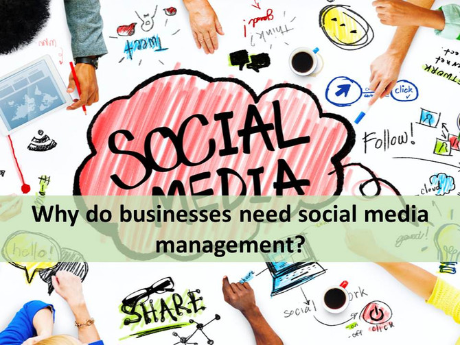 Why do businesses need social media management?