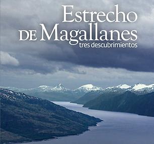 Estrecho de Magallanes: Tres descubrimientos