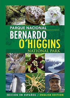 PARQUE NACIONAL BERNARDO O'HIGGINS NATIONAL PARK Edición en Español/English Edition