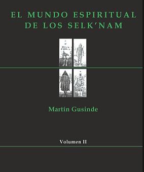El mundo espiritual de los Selknam - Volumen 2