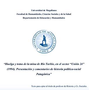 """Huelga y toma de la mina de Río Turbio, en el sector """"Unión 24"""" (1994). Presentación y comentarios de historia política-social Patagónica"""