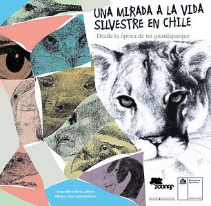 Una mirada a la vida silvestre en Chile desde la óptica de un guardaparque
