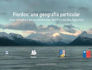 Una geografia particular. Una mirada a los ecosistemas del Fiordo De Agostini.
