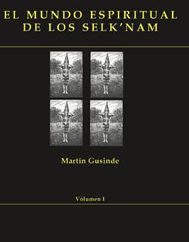 El mundo espiritual de los Selknam - Volumen 1