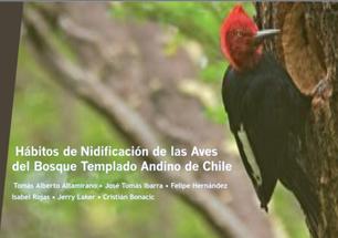 Hábitos de Nidificación de las Aves del Bosque Templado Andino de Chile