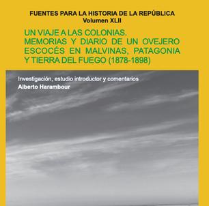 Un viaje a las colonias. Memorias y diarios de un ovejero escocés en Malvinas, Patagonia y Tierra del Fuego (1878-1898)