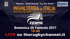 RBS 6NAZIONI Dalla Club House di Parma la partita Inghilterra vs Italia #INSIEMEALLEZEBRE