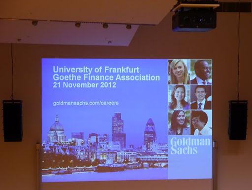 Goldman Sachs mit Company Presentation am 21.11.2012 im Hörsaalzentrum HZ 1/Campus Westend
