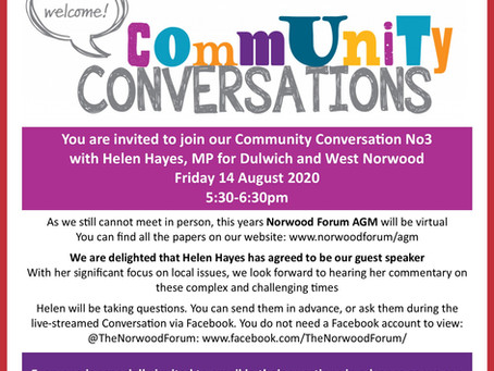Community Conversations with Helen Hayes at the Norwood Forum virtual AGM Fri 14th August at 5.30pm