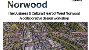 Business and Cultural Heart West Norwood. A collaborative design workshop Friday 18th May 2018 2pm-5