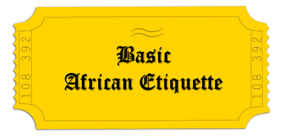 Basic African Etiquette for DNA Tested African Descendants