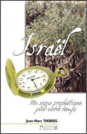 Israël, un signe prophétique pour notre temps