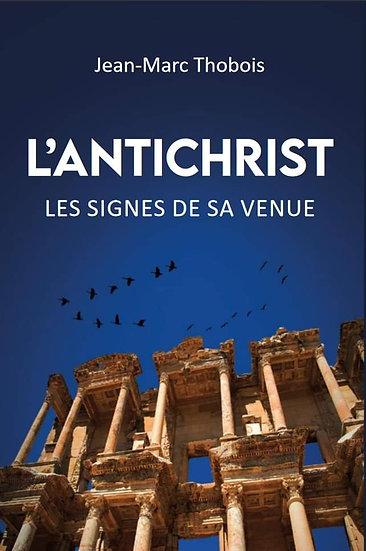 L'antichrist : les signes de sa venue