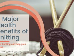 4 Major Health Benefits of Knitting
