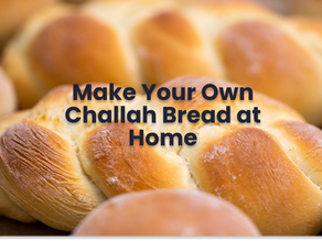Make Your Own Dreamy Challah Bread at Home!