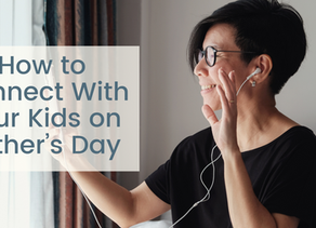 How to Connect With Your Kids on Mother's Day