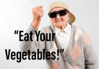 Grandma Eat Yo Veggies.jpeg