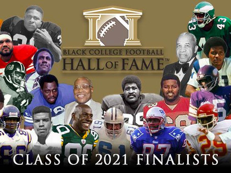BLACK COLLEGE FOOTBALL HALL OF FAME ANNOUNCES FINALISTS FOR CLASS OF 2021