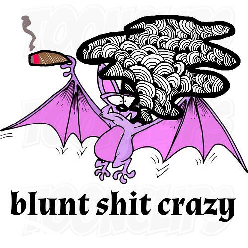 Blunt Shit Crazy
